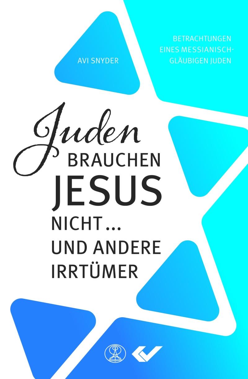 Juden brauchen Jesus nicht... und andere Irrtümer