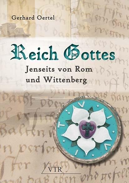 Reich Gottes: Jenseits von Rom und Wittenberg
