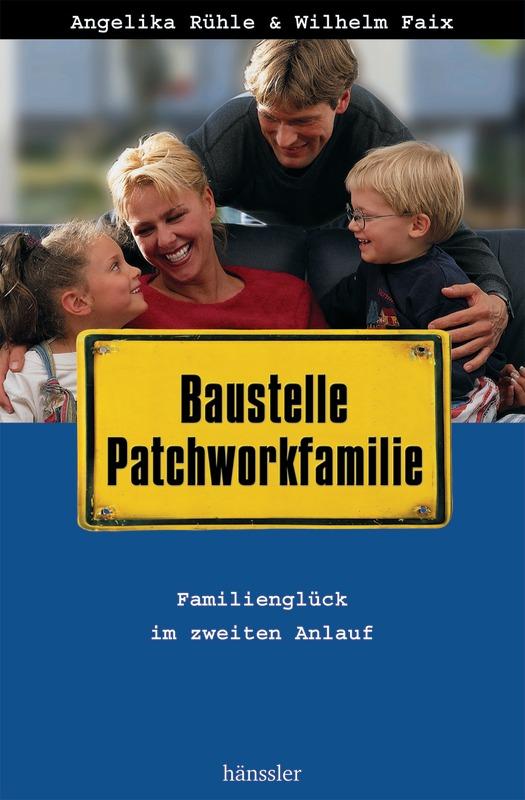 Baustelle Patchworkfamilie