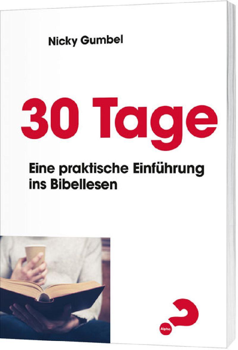 30 Tage - Eine praktische Einführung ins Bibellesen