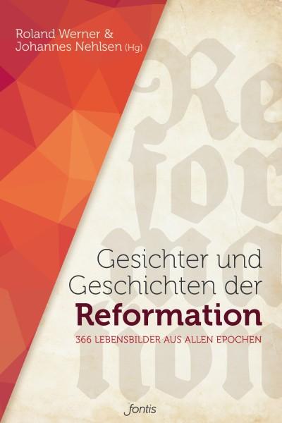 Gesichter und Geschichten der Reformation