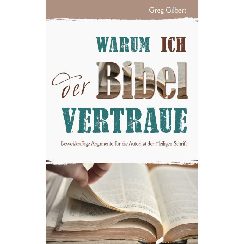 Warum ich der Bibel vertraue