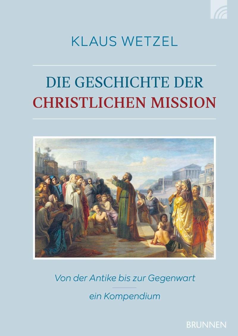 Die Geschichte der christlichen Mission